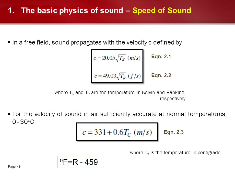 Page 9 1.The basic physics of sound – Speed of Sound In a free field, sound propagates with the velocity c defined by For the velocity of sound in air