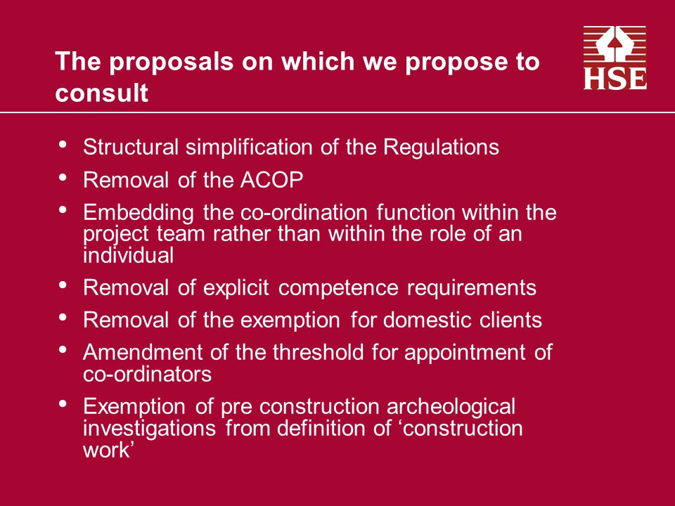 The proposals on which we propose to consult Structural simplification of the Regulations Removal of the ACOP Embedding the co-ordination function wit