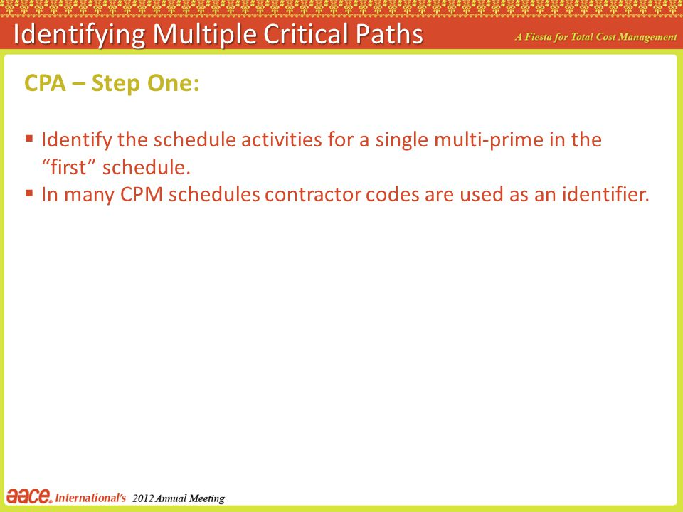 CPA – Step One: Identify the schedule activities for a single multi-prime in the first schedule. In many CPM schedules contractor codes are used as an