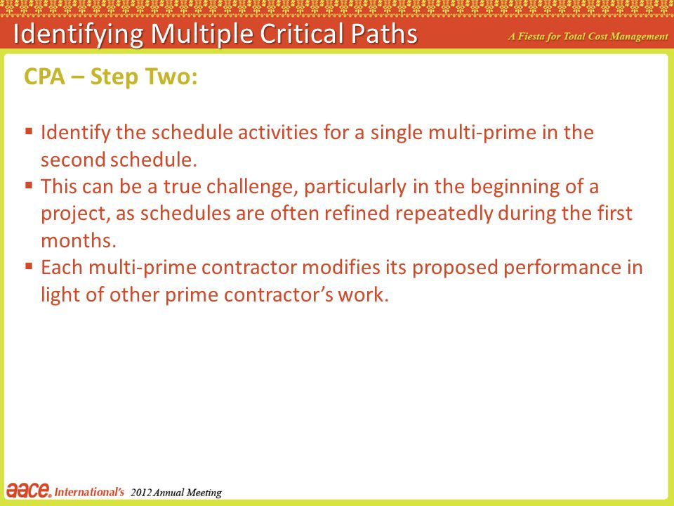 CPA – Step Two: Identify the schedule activities for a single multi-prime in the second schedule. This can be a true challenge, particularly in the be