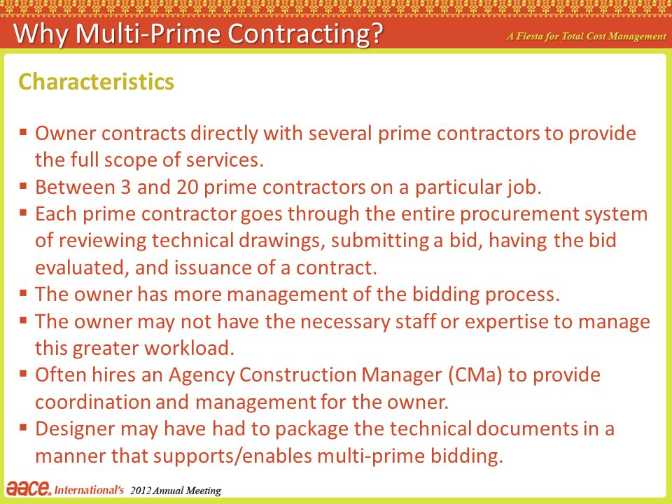 Characteristics Owner contracts directly with several prime contractors to provide the full scope of services. Between 3 and 20 prime contractors on a