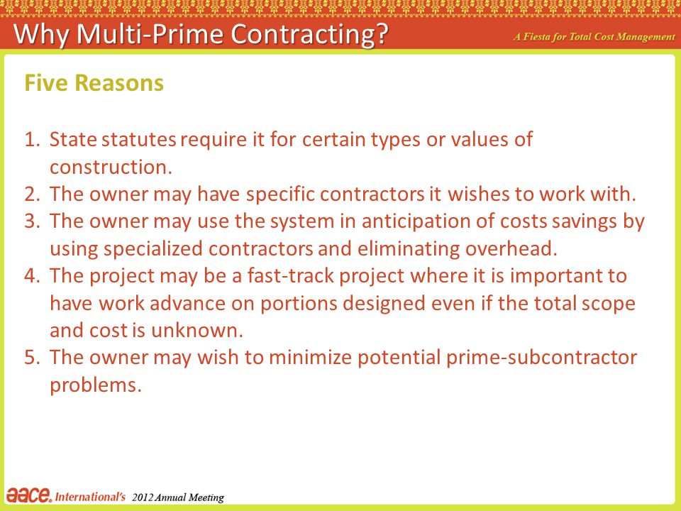 Private Use Private use of multi-prime contracting lies primarily in large EPC (Engineer Procure Construct) contracts.
