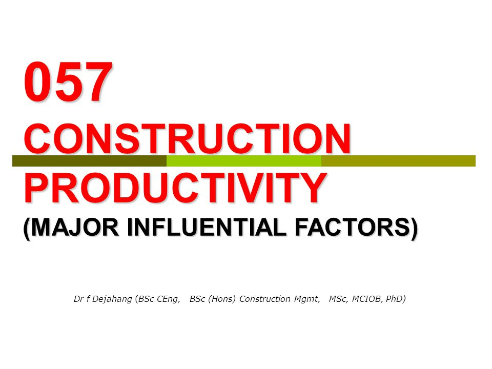 CONSTRUCTION PRODUCTIVITY AND MAJOR INFLUENTIAL FACTORS The effectiveness of the site manager depends on several factors.