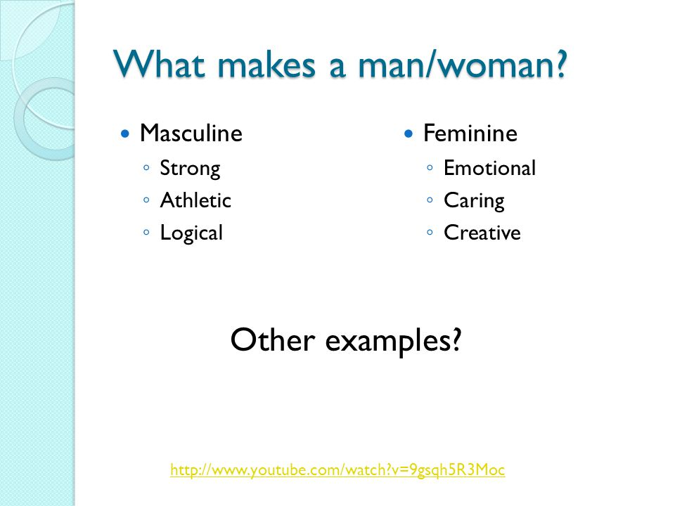What makes a man/woman.