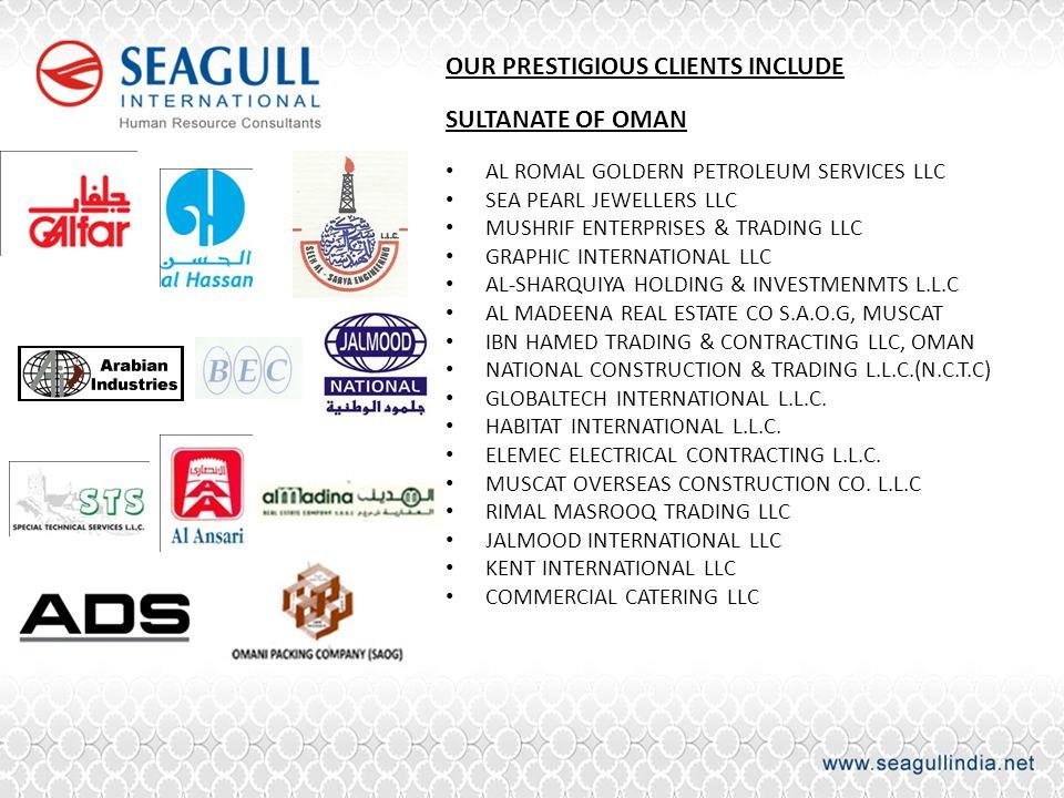 OUR PRESTIGIOUS CLIENTS INCLUDE SULTANATE OF OMAN AL ROMAL GOLDERN PETROLEUM SERVICES LLC SEA PEARL JEWELLERS LLC MUSHRIF ENTERPRISES & TRADING LLC GR