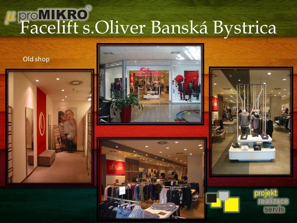 Facelift s.Oliver Banská Bystrica Old shop