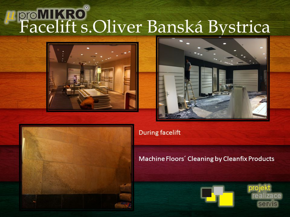 Facelift s.Oliver Banská Bystrica During facelift Machine Floors´ Cleaning by Cleanfix Products