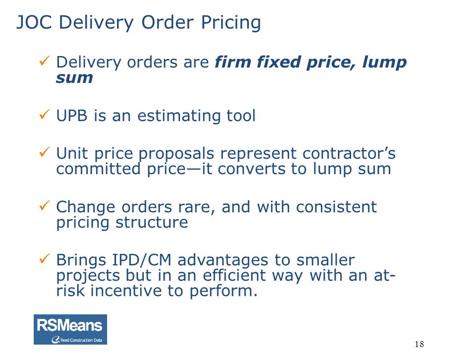 Delivery orders are firm fixed price, lump sum UPB is an estimating tool Unit price proposals represent contractors committed priceit converts to lump