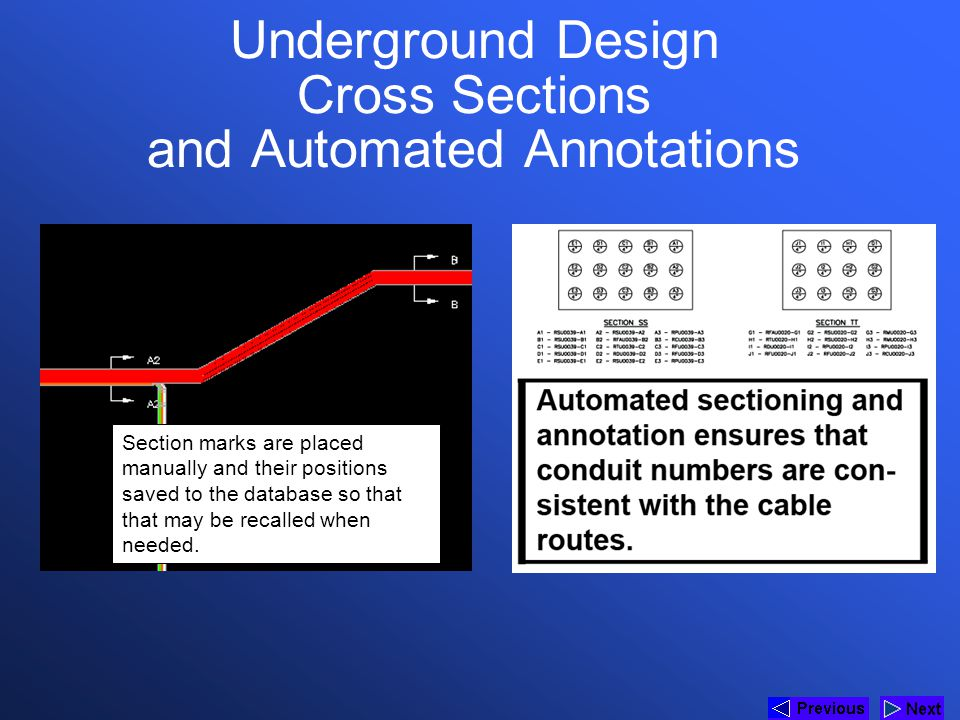 Underground Design Cross Sections and Automated Annotations Section marks are placed manually and their positions saved to the database so that that m