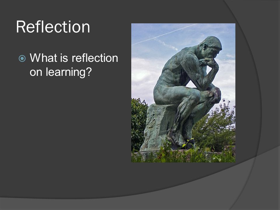 Reflection What is reflection on learning