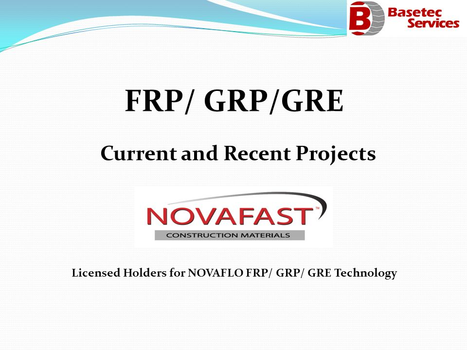 FRP/ GRP/GRE Current and Recent Projects Licensed Holders for NOVAFLO FRP/ GRP/ GRE Technology