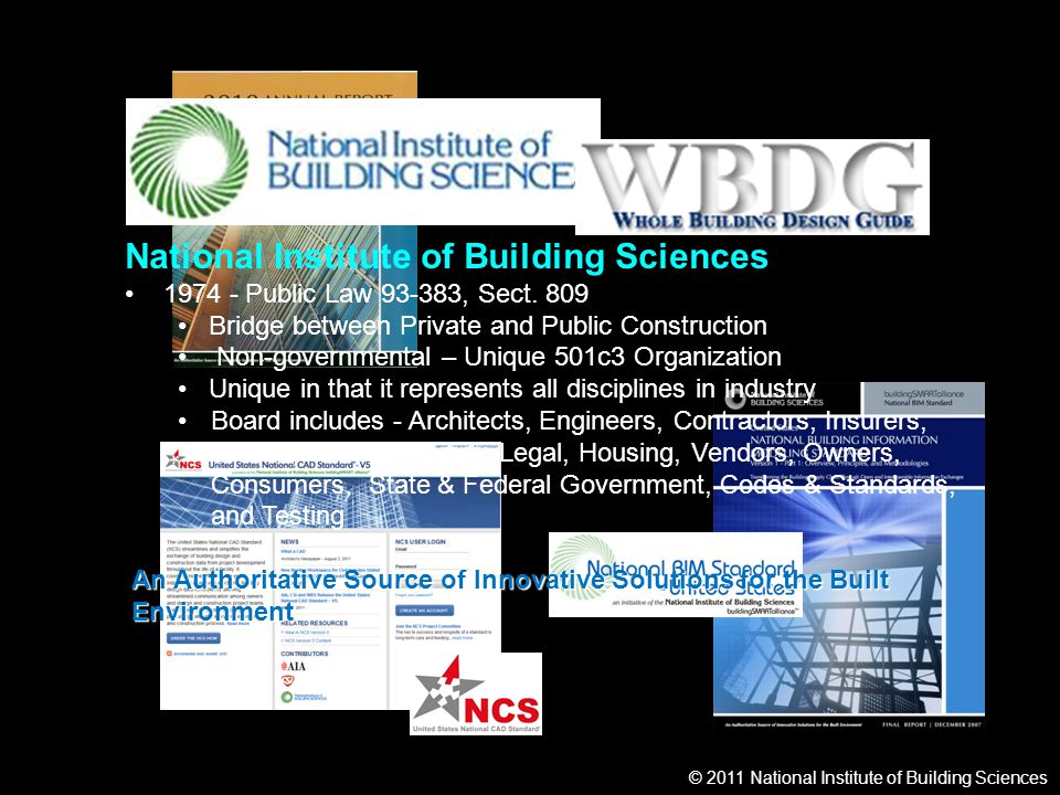 © 2011 National Institute of Building Sciences Coordinating the Councils Councils and Programs of the Institute Share Knowledge in the WBDG and BIM