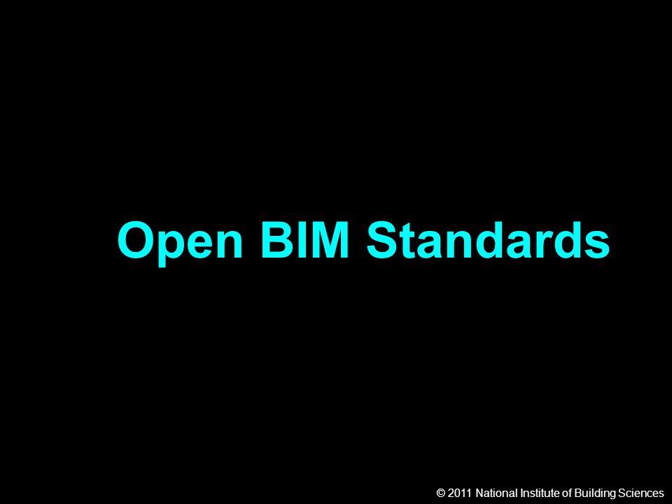 © 2011 National Institute of Building Sciences Open BIM Standards