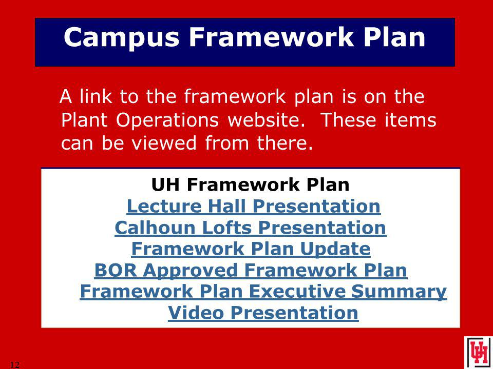 12 Campus Framework Plan A link to the framework plan is on the Plant Operations website.
