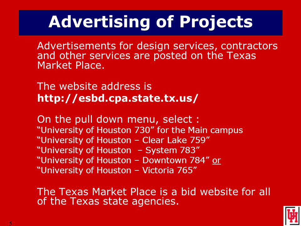 5 5 Advertising of Projects Advertisements for design services, contractors and other services are posted on the Texas Market Place.