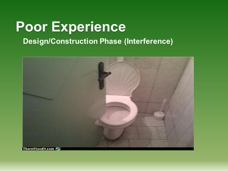Poor Experience Design/Construction Phase (Interference)