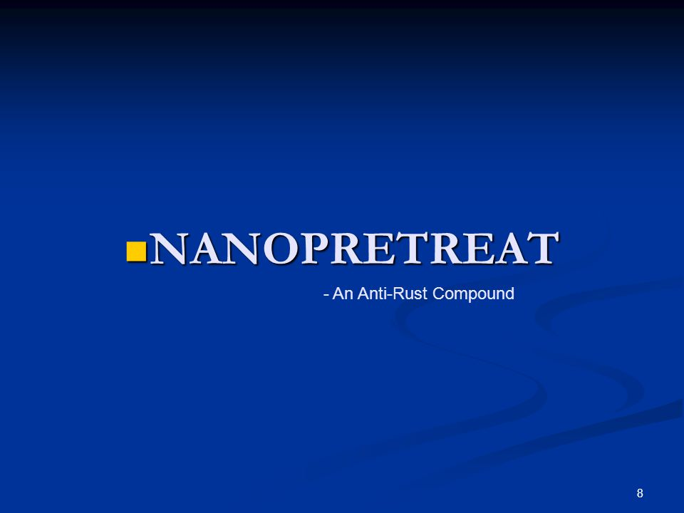 19 ECO-FRIENDLY In view of the present Environmental Concern all over the world nanopretreat is an appropriate application as it does not contain any environmental hazardous substance of any kind.