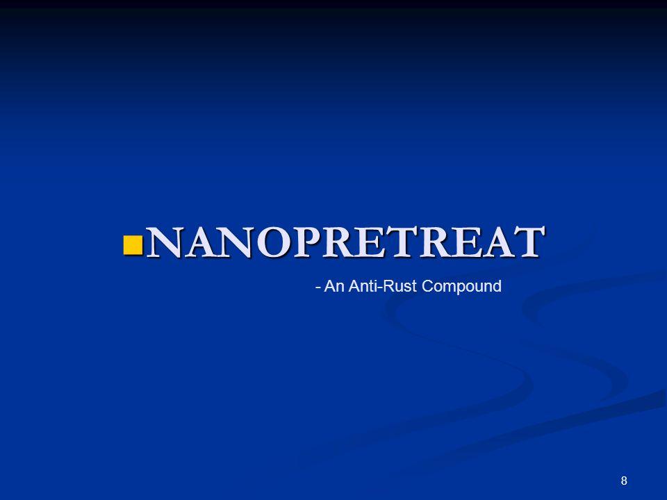 8 NANOPRETREAT NANOPRETREAT - An Anti-Rust Compound