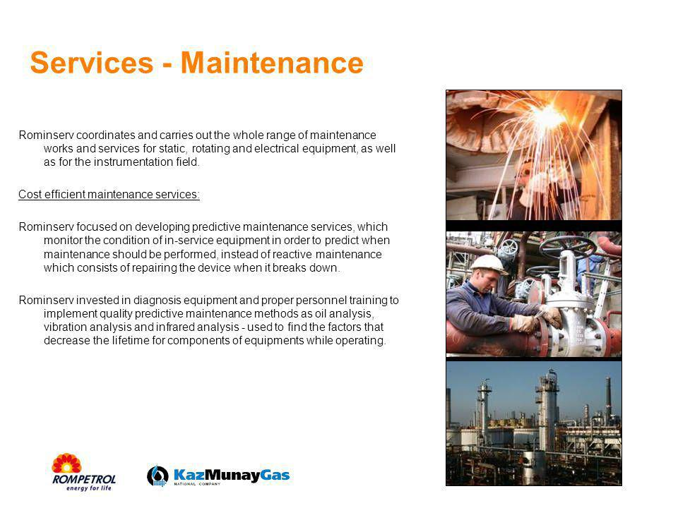 Services - Maintenance Rominserv coordinates and carries out the whole range of maintenance works and services for static, rotating and electrical equ