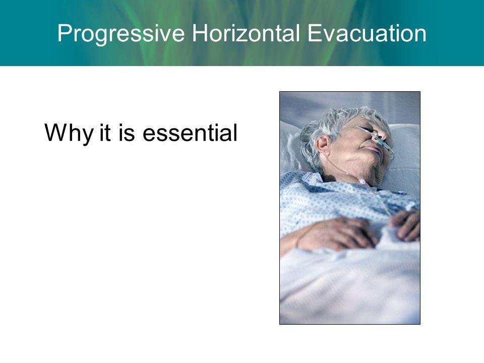 Progressive Horizontal Evacuation Why it is essential