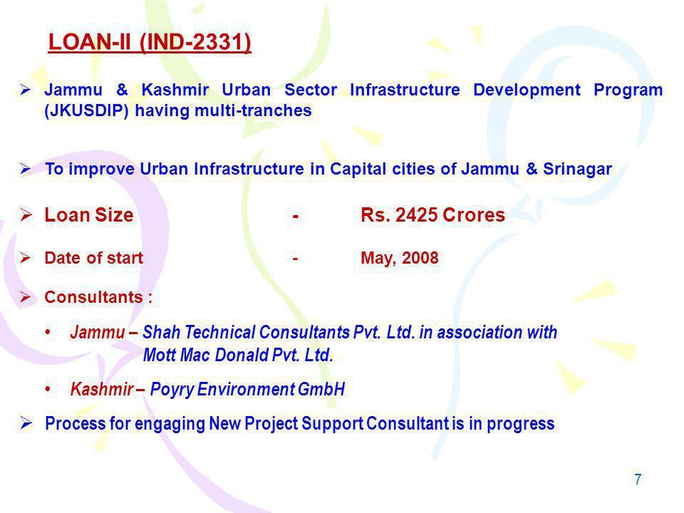 7 Jammu & Kashmir Urban Sector Infrastructure Development Program (JKUSDIP) having multi-tranches To improve Urban Infrastructure in Capital cities of