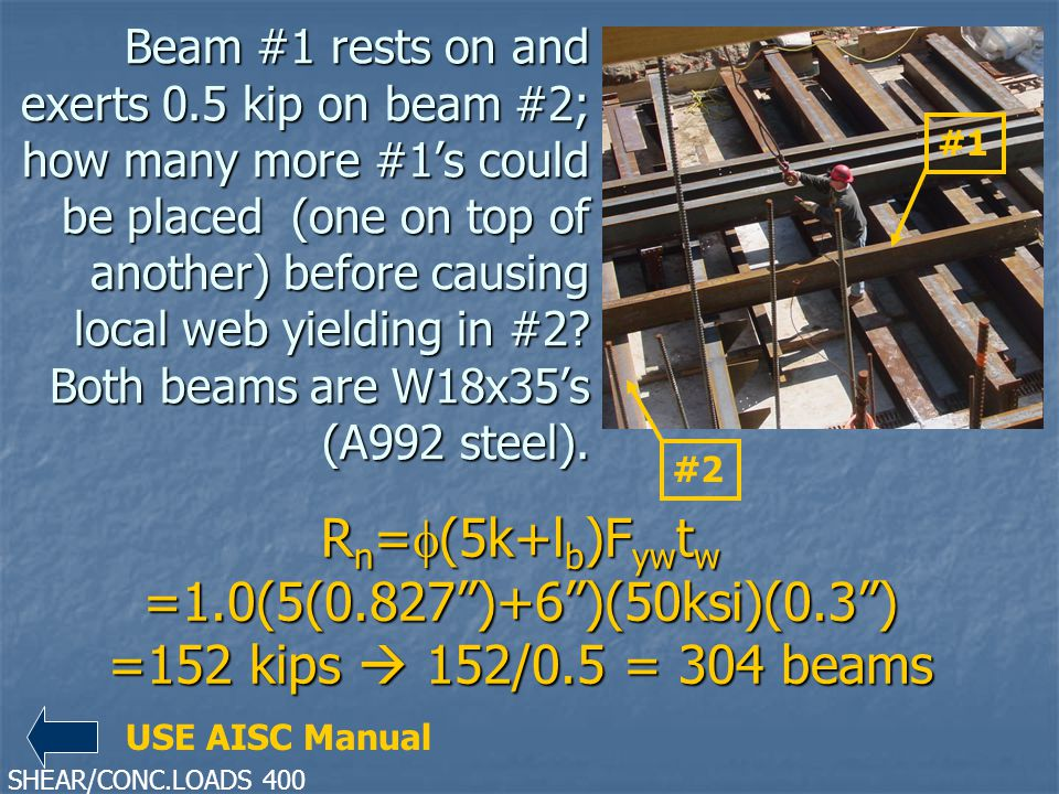 Beam #1 rests on and exerts 0.5 kip on beam #2; how many more #1s could be placed (one on top of another) before causing local web yielding in #2? Bot