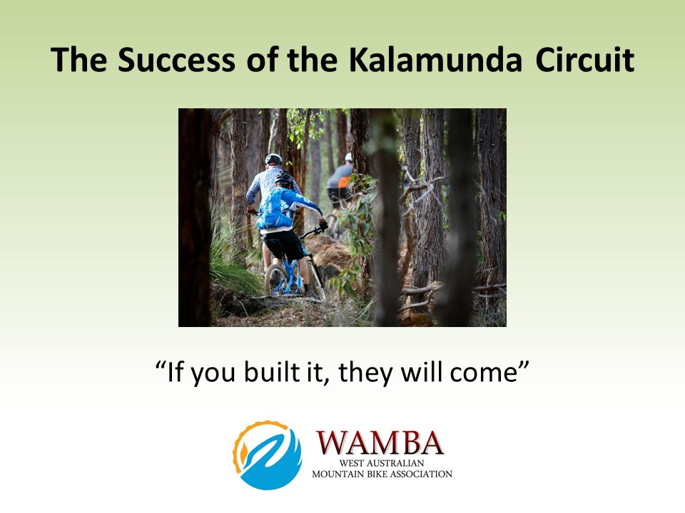 The Success of the Kalamunda Circuit If you built it, they will come