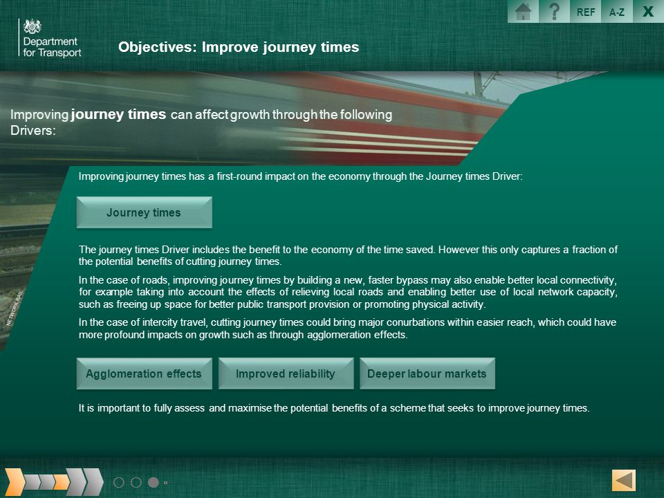 X REFA-Z Objectives: Improve journey times Improving journey times has a first-round impact on the economy through the Journey times Driver: The journ