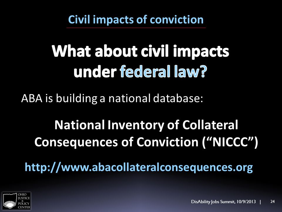 ABA is building a national database: National Inventory of Collateral Consequences of Conviction (NICCC) http://www.abacollateralconsequences.org DisA