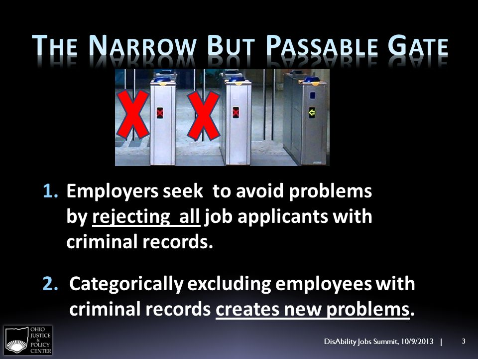 1.Employers seek to avoid problems by rejecting all job applicants with criminal records. 2.Categorically excluding employees with criminal records cr