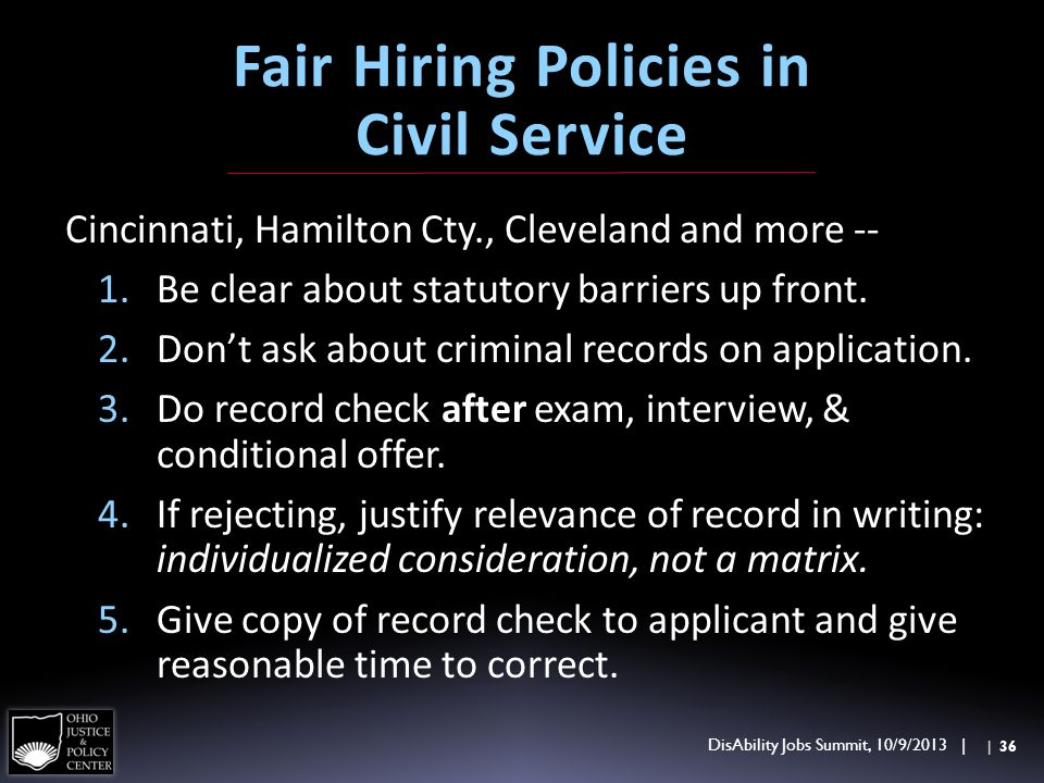 Fair Hiring Policies in Civil Service Cincinnati, Hamilton Cty., Cleveland and more -- 1.Be clear about statutory barriers up front. 2.Dont ask about