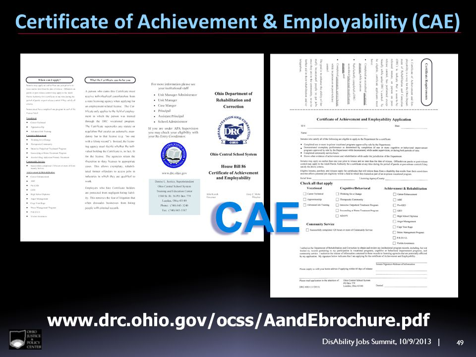 CAE www.drc.ohio.gov/ocss/AandEbrochure.pdf Certificate of Achievement & Employability (CAE) DisAbility Jobs Summit, 10/9/2013 | 49