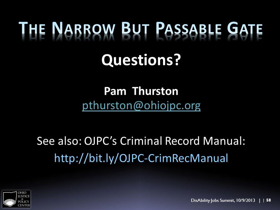 Questions? Pam Thurston pthurston@ohiojpc.org See also: OJPCs Criminal Record Manual: http://bit.ly/OJPC-CrimRecManual | 58 DisAbility Jobs Summit, 10