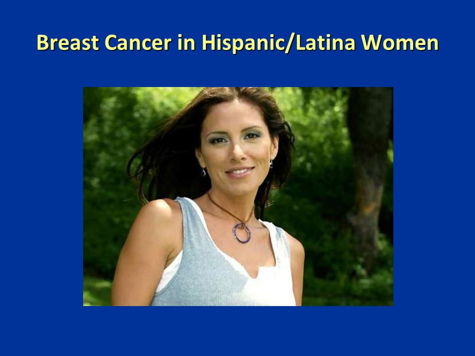 Breast Cancer in Hispanic/Latina Women Soraya 1969-2006