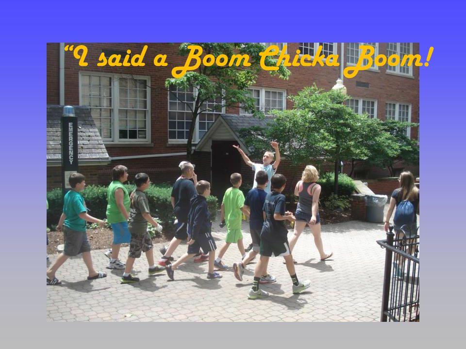 I said a Boom Chicka Boom!