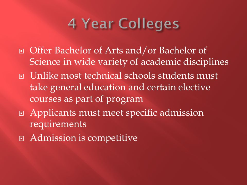 Offer Bachelor of Arts and/or Bachelor of Science in wide variety of academic disciplines Unlike most technical schools students must take general edu