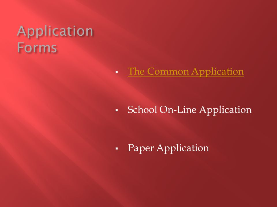 Application Forms The Common Application School On-Line Application Paper Application