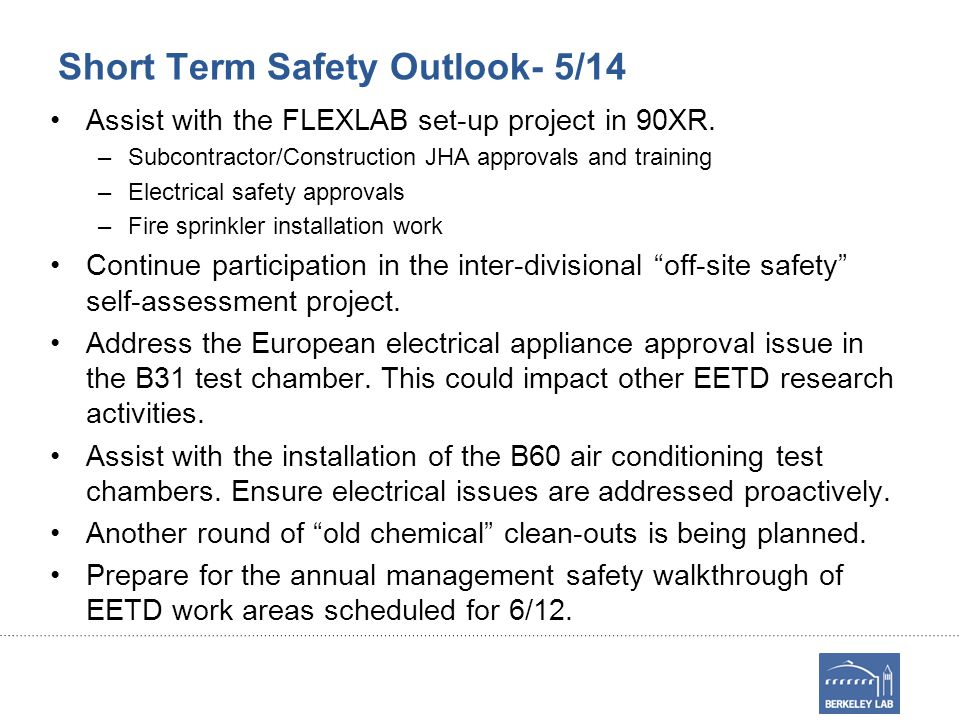 Short Term Safety Outlook- 5/14 Assist with the FLEXLAB set-up project in 90XR.