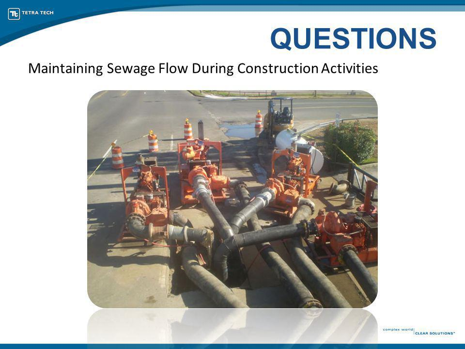 QUESTIONS Maintaining Sewage Flow During Construction Activities