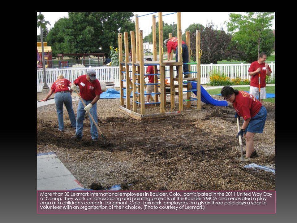 More than 30 Lexmark International employees in Boulder, Colo., participated in the 2011 United Way Day of Caring.
