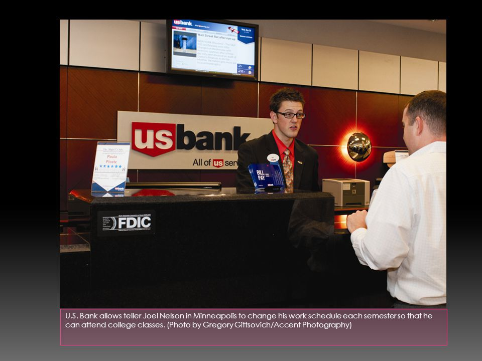 U.S. Bank allows teller Joel Nelson in Minneapolis to change his work schedule each semester so that he can attend college classes. (Photo by Gregory