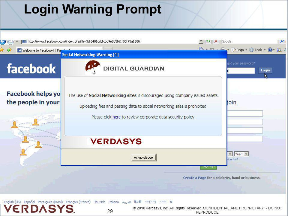 Login Warning Prompt © 2010 Verdasys, Inc. All Rights Reserved. CONFIDENTIAL AND PROPRIETARY - DO NOT REPRODUCE. 29