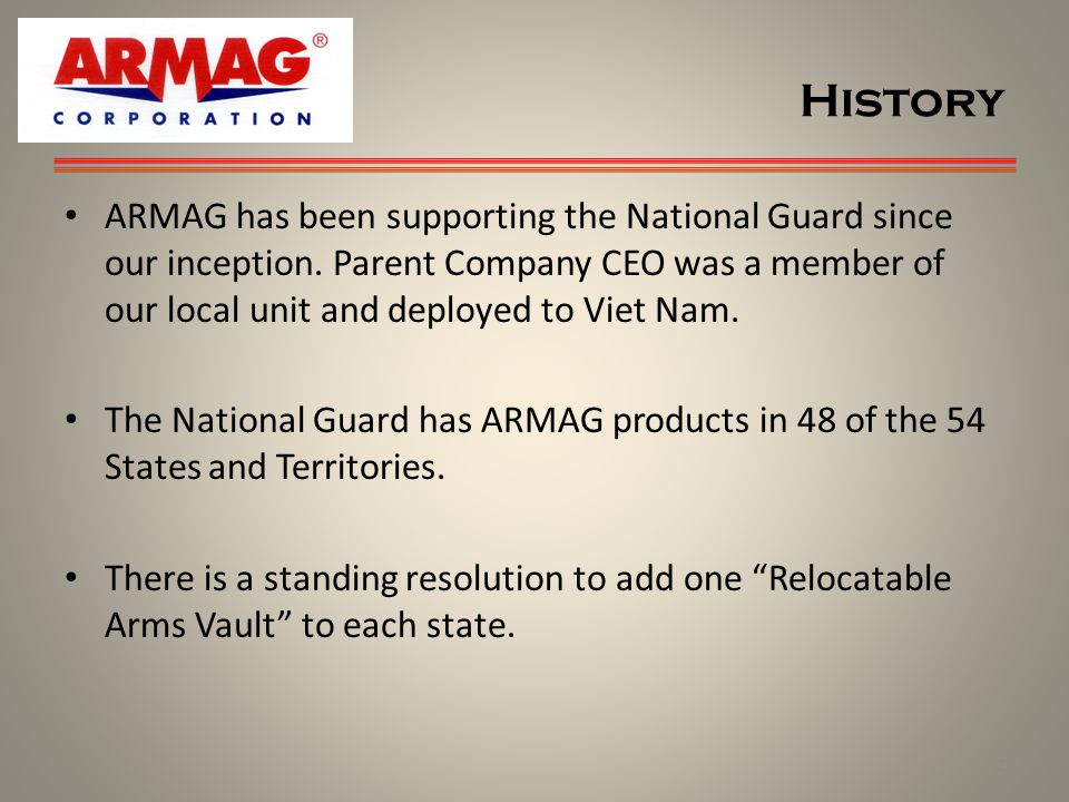 History ARMAG has been supporting the National Guard since our inception.