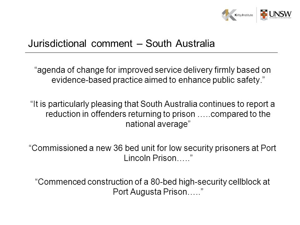 Jurisdictional comment – South Australia agenda of change for improved service delivery firmly based on evidence-based practice aimed to enhance public safety.