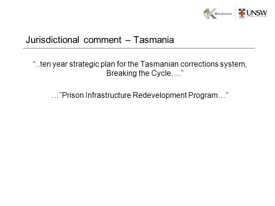 Jurisdictional comment – Tasmania..ten year strategic plan for the Tasmanian corrections system, Breaking the Cycle….