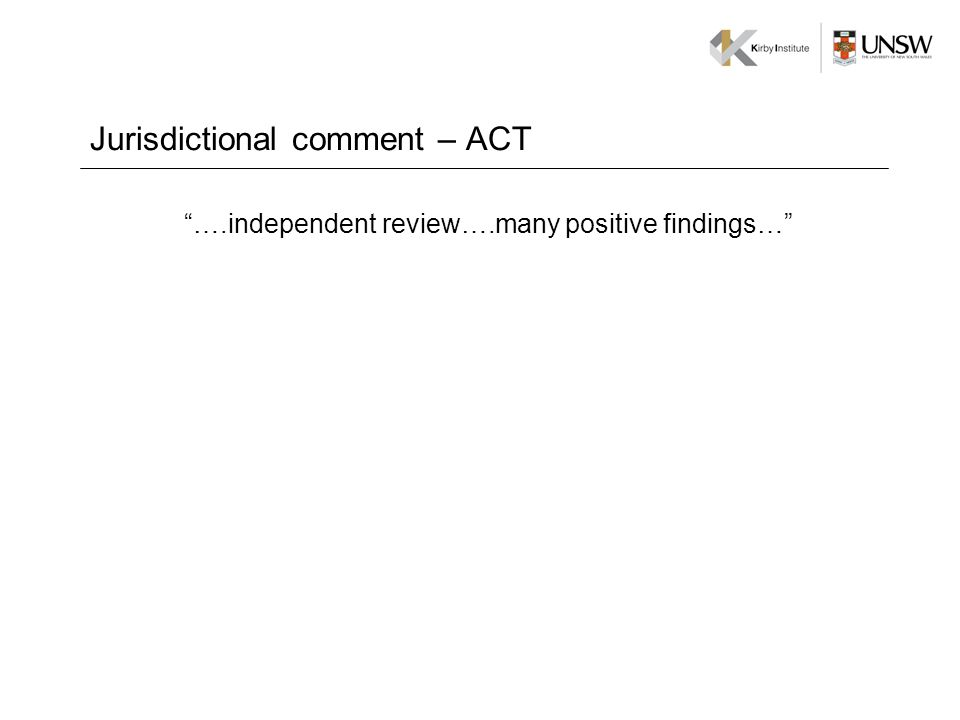 Jurisdictional comment – ACT ….independent review….many positive findings…