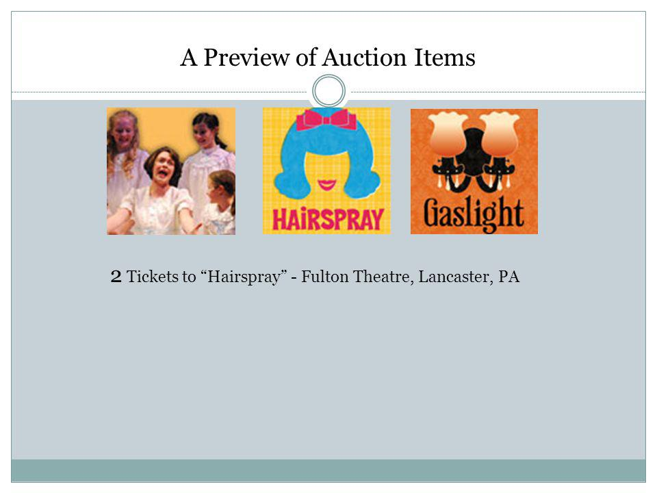 A Preview of Auction Items 2 Tickets to Hairspray - Fulton Theatre, Lancaster, PA