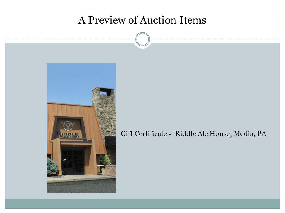 A Preview of Auction Items Gift Certificate - Riddle Ale House, Media, PA
