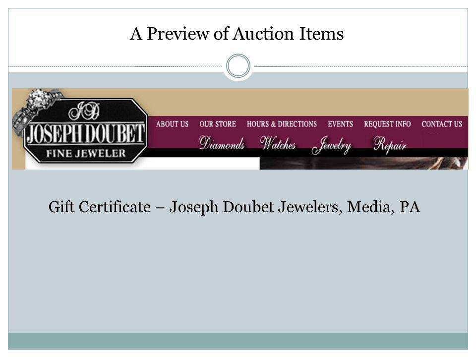 A Preview of Auction Items Gift Certificate – Joseph Doubet Jewelers, Media, PA