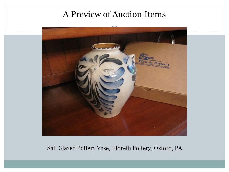 A Preview of Auction Items Salt Glazed Pottery Vase, Eldreth Pottery, Oxford, PA